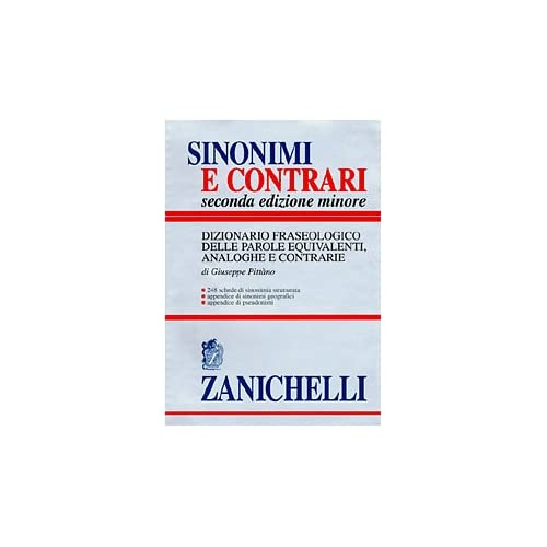 Sinonimi E Contrari. Dizionario Fraseologico Delle Parole Equivalenti, Analoghe E Contrarie. Ediz. Minore