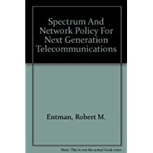 Spectrum And Network Policy For Next Generation Telecommunications