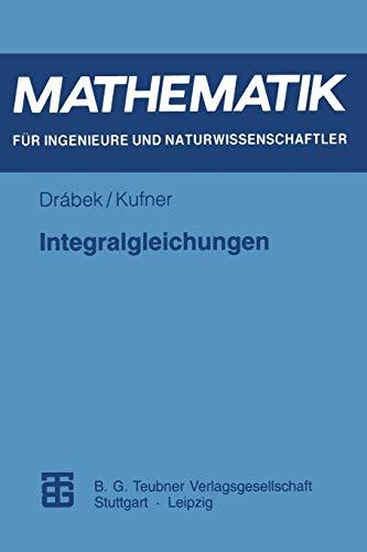 Integralgleichungen (Mathematik für Ingenieure und Naturwissenschaftler, Ökonomen und Landwirte)