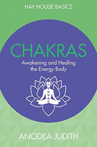 Chakras: Seven Keys to Awakening and Healing the Energy Body (Hay House Basics)
