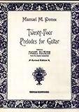 24Preludes–arrangiamento per chitarra [Note musicali/holzweißig] Compositore: Ponce Manuel M