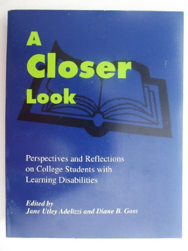 A Closer Look: Perspectives and Reflections on College Students with Learning Disabilities