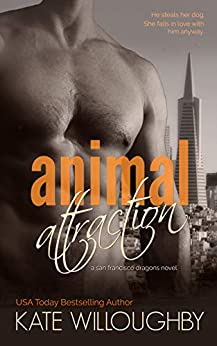 Animal Attraction (san Francisco Dragons Book 2) por Kate Willoughby