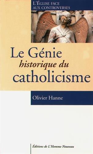 Le génie historique du catholicisme par Olivier Hanne