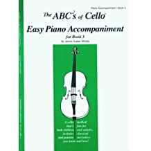 The Abcs of Cello Easy Piano Accompaniment Violoncelle-Livre +Partition