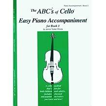 The Abcs of Cello Easy Piano Accompaniment Violoncelle-Livre +Partition