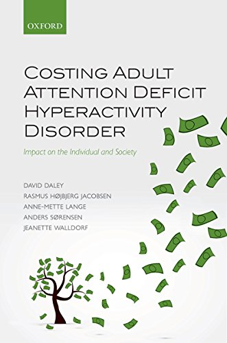 Costing Adult Attention Deficit Hyperactivity Disorder: Impact on the Individual and Society (English Edition)