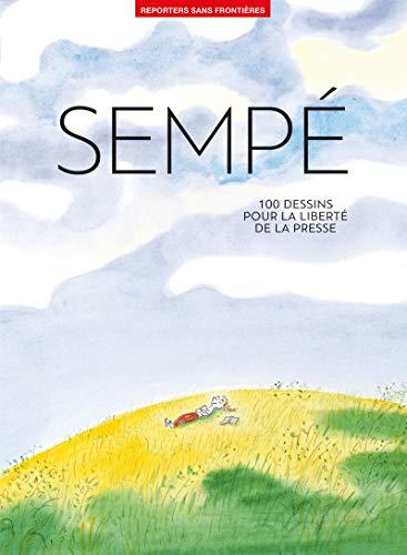 100 Dessins de Jean-Jacques Sempé pour la liberté de la presse par  Reporters sans front