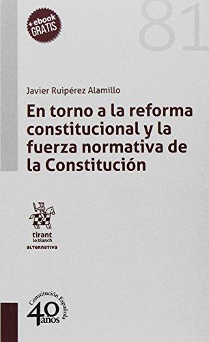 En torno a la reforma constitucional y la fuerza normativa de la Constitución (Alternativa) por Javier Ruipérez Alamillo