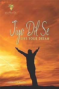 Jiyo Dil Se - Live Your Dream
