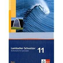 Lambacher Schweizer - Ausgabe für Bayern / Schülerbuch 11. Schuljahr