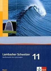 Lambacher Schweizer Mathematik 11. Ausgabe Bayern: Schülerbuch Klasse 11 (Lambacher Schweizer. Ausgabe für Bayern ab 2009)