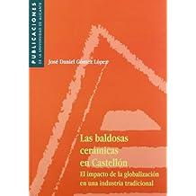 Las baldosas cerámicas en Castellón: El impacto de la globalización en una industria tradicional.