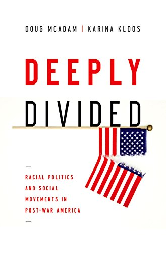 Deeply Divided: Racial Politics and Social Movements in Post-War America (English Edition)