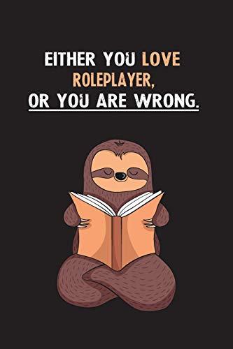 Either You Love Roleplayer, Or You Are Wrong.: Yearly Home Family Planner with Philoslothical Sloth Help