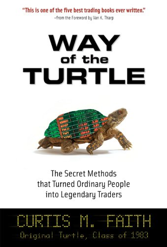 way-of-the-turtle-the-secret-methods-that-turned-ordinary-people-into-legendary-traders-the-secret-m