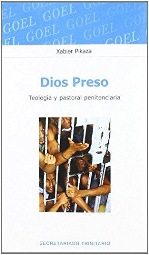 Dios preso. Teolo. Y pastoral penitenciaria (Goel)