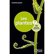 Les plantes: 70 clés pour comprendre