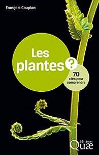Les plantes: 70 clés pour comprendre par François Couplan