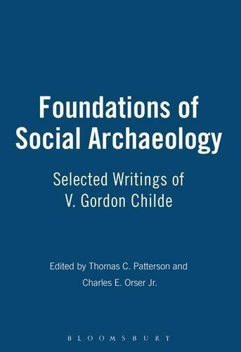Foundations Of Social Archaeology (2004-12-30)