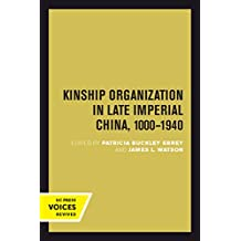 Kinship Organization in Late Imperial China, 1000-1940 (Studies on China)