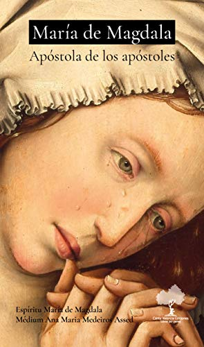 María de Magdala: Apóstola de los apóstoles (Spanish Edition)