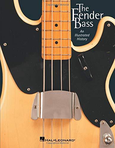 The Fender Bass: An Illustrated History (Usa Guitar Fender Bass)