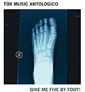 Tuk Music Antologico -Give Me Five By Foot!