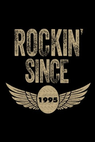 Rockin' Since 1995: Funny Eagle Wings Birthday Gift Notebook for Men