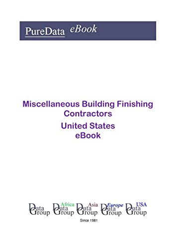 Miscellaneous Building Finishing Contractors United States: Product Revenues in the United States (English Edition) (Finishing Media)