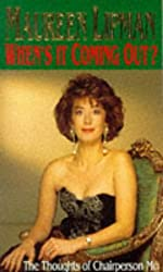 When's It Coming Out? by Maureen Lipman (1993-10-14)