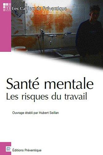 Santé mentale : Les risques du travail par Hubert Seillan