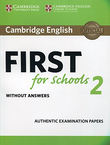 Cambridge english first for school. Student's book without answers. Per le Scuole superiori. Con espansione online: Cambridge English First for ... Book without answers (FCE Practice Tests) por Authentic Examination Papers