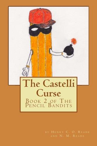 Castelli's Curse: Book 2 of The Pencil Bandits: Volume 1