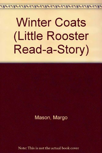 WINTER COATS (Little Rooster Read-A-Story)