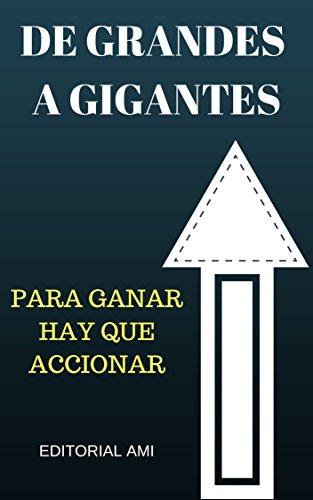 De Grandes a Gigantes: PARA GANAR HAY QUE ACCIONAR por César Augusto  Cuartas Villada