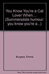 You Know You're a Cat Lover When.... (Summersdale humour: you know you're a...)