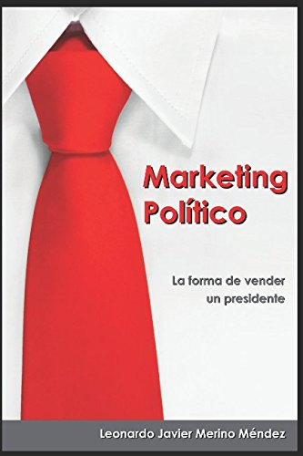 Marketing Político: La forma de vender un presidente