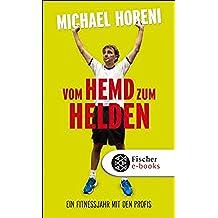Vom Hemd zum Helden: Ein Fitnessjahr mit den Profis (German Edition)