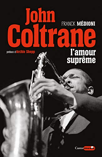 John Coltrane - L'amour suprême par Franck Medioni