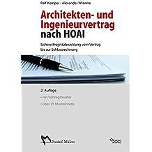 Architekten- und Ingenieurvertrag nach HOAI: Sichere Projektabwicklung vom Vertrag bis zur Schlussrechnung, mit Mustervertrag und Briefvorlagen