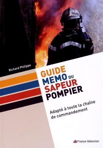 Guide Mémo du Sapeur-Pompier : Adapté à toute la chaîne de commandement