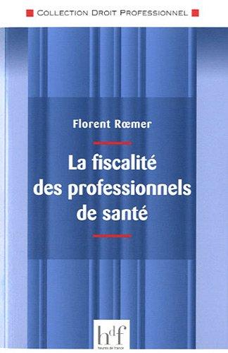 La fiscalité des professionnels de santé par Florent Roemer