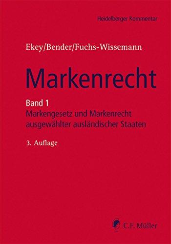 Markenrecht: Band 1:MarkenG, GMV und Markenrecht ausgewählter ausländischer Staaten (Heidelberger Kommentar)
