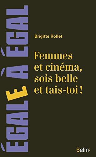 Femmes et cinéma, sois belle et tais-toi ! (Egale à égal)