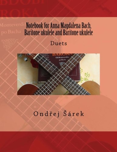 Notebook for Anna Magdalena Bach, Baritone ukulele and Baritone ukulele: Duets