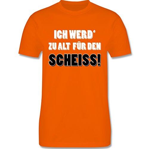 Statement Shirts - Ich werd' zu alt für den Scheiss! - Herren Premium T-Shirt Orange