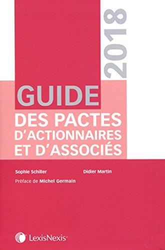 Guide des pactes d'actionnaires et d'associs 2018: Prface de Michel Germain
