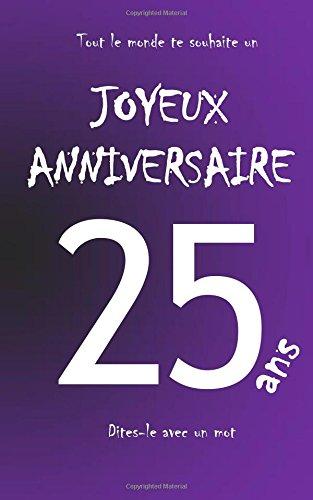 Joyeux anniversaire - 25 ans: Livre d'or à écrire - taille M - Violet