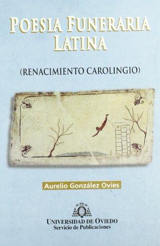 Poesía funeraria latina (Renacimiento Carolingio) por Aurelio González Ovies
